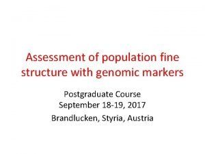 Assessment of population fine structure with genomic markers