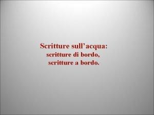 Scritture sullacqua scritture di bordo scritture a bordo
