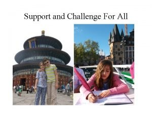 Support and Challenge For All Whose Curriculum Whose