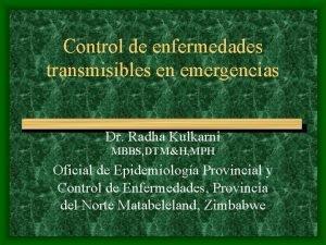 Control de enfermedades transmisibles en emergencias Dr Radha