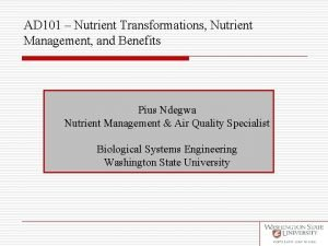AD 101 Nutrient Transformations Nutrient Management and Benefits