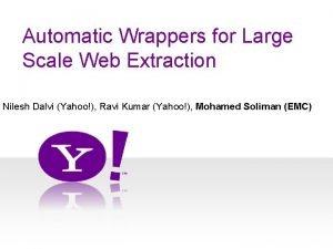 Automatic Wrappers for Large Scale Web Extraction Nilesh