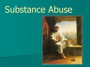 Substance Abuse Drugs of abuse Narcotic Non narcotic