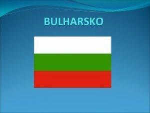BULHARSKO Mapa Zkladn daje Nzev CZ Bulharsk republika