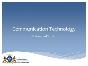 Communication Technology Protocols and Security 1 Protocols A