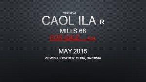 MINI MAXI CAOL ILA R MILLS 68 FOR