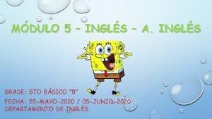 MDULO 5 INGLS A INGLS GRADE 5 TO