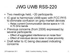 JWG UWB RSS220 Two meetings held 20 participants
