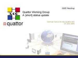 GDB Meeting Quattor Working Group A short status