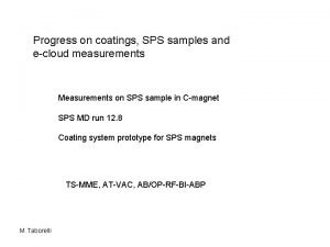 Progress on coatings SPS samples and ecloud measurements