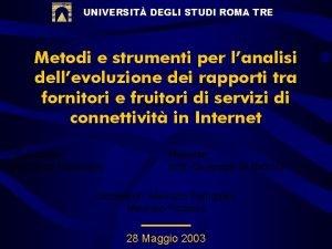 UNIVERSIT DEGLI STUDI ROMA TRE Metodi e strumenti