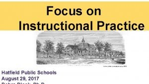 Focus on Instructional Practice Hatfield Public Schools August