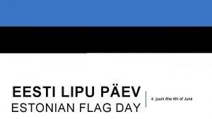 EESTI LIPU PEV ESTONIAN FLAG DAY 4 juuni
