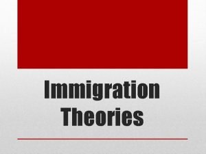 Immigration Theories Aim How did Americans respond to