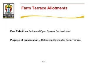 Farm Terrace Allotments Paul Rabbitts Parks and Open