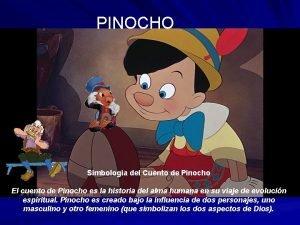 PINOCHO Simbologia del Cuento de Pinocho El cuento