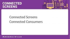 Connected Screens Connected Consumers Event partners Mediatel News