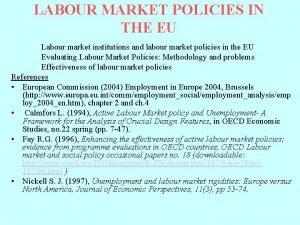 LABOUR MARKET POLICIES IN THE EU Labour market