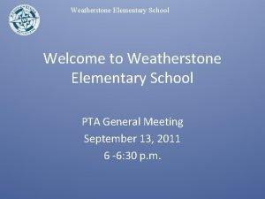 Weatherstone Elementary School Welcome to Weatherstone Elementary School