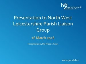 Presentation to North West Leicestershire Parish Liaison Group