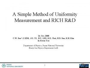 A Simple Method of Uniformity Measurement and RICH