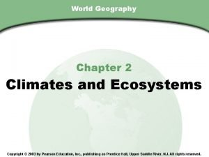Chapter 2 Section World Geography Chapter 2 Climates