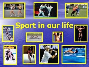 Sport in our life SPORT Different kinds of