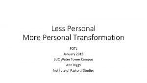 Less Personal More Personal Transformation FOTL January 2015