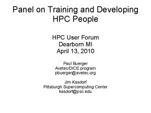 Panel on Training and Developing HPC People HPC