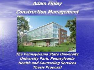 Adam Finley Construction Management The Pennsylvania State University
