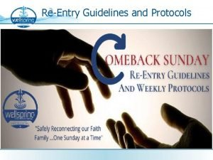 ReEntry Guidelines and Protocols We are Officially Reopening
