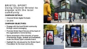 BRISTOL SPORT Using Channel Bristol to engage with