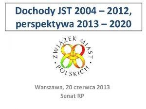 Dochody JST 2004 2012 perspektywa 2013 2020 Warszawa