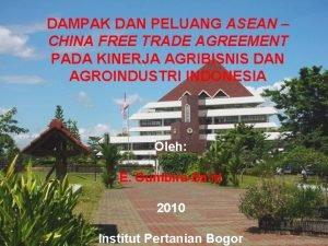 DAMPAK DAN PELUANG ASEAN CHINA FREE TRADE AGREEMENT