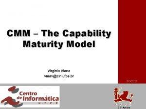CMM The Capability Maturity Model Virginia Viana vmavcin