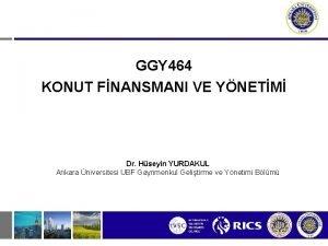 GGY 464 KONUT FNANSMANI VE YNETM Dr Hseyin