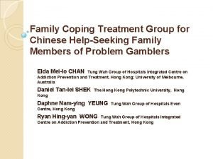 Family Coping Treatment Group for Chinese HelpSeeking Family