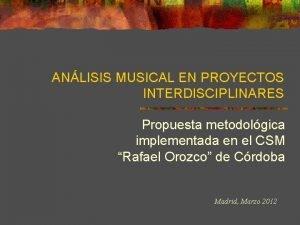 ANLISIS MUSICAL EN PROYECTOS INTERDISCIPLINARES Propuesta metodolgica implementada