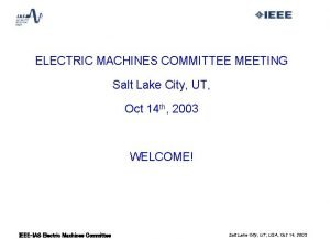 ELECTRIC MACHINES COMMITTEE MEETING Salt Lake City UT