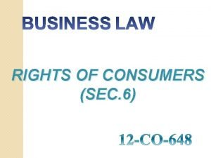 RIGHTS OF CONSUMERS SEC 6 Rights Of Consumers