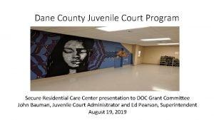 Dane County Juvenile Court Program Secure Residential Care