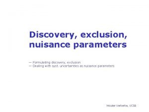 Discovery exclusion nuisance parameters Formulating discovery exclusion Dealing
