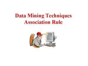 Data Mining Techniques Association Rule What Is Association