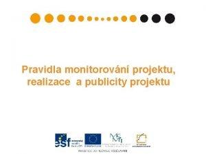 Pravidla monitorovn projektu realizace a publicity projektu Kde