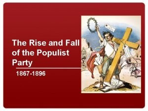 The Rise and Fall of the Populist Party