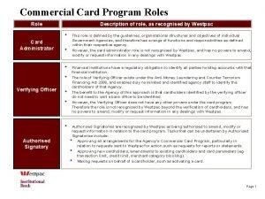 Commercial Card Program Roles Role Description of role