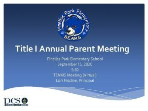Title I Annual Parent Meeting Pinellas Park Elementary