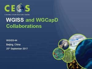 Committee on Earth Observation Satellites WGISS and WGCap