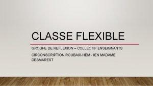 CLASSE FLEXIBLE GROUPE DE REFLEXION COLLECTIF ENSEIGNANTS CIRCONSCRIPTION