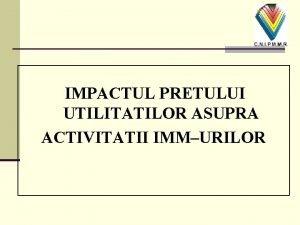 IMPACTUL PRETULUI UTILITATILOR ASUPRA ACTIVITATII IMMURILOR A Sondaj